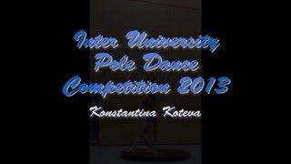 Inter University Pole Dance Competition 2013 - Konstantina (Beginner Category)