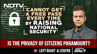 Pegasus Probe Order: Is The Privacy Of Citizens Paramount?   Left, Right & Centre