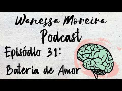 Wanessa Moreira | Podcast | Episódio 31 | Bateria de Amor