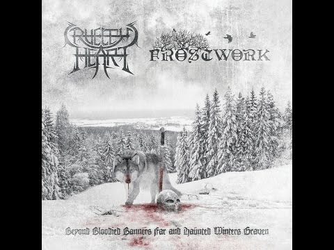 Cruelty's Heart/Frostwork – Beyond Bloodied Banners Far And Haunted Winters Graven [Full Album]