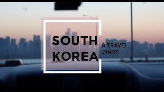 My Trip To Korea: A Travel Diary | Aiyana Del Valle' pt. 1
