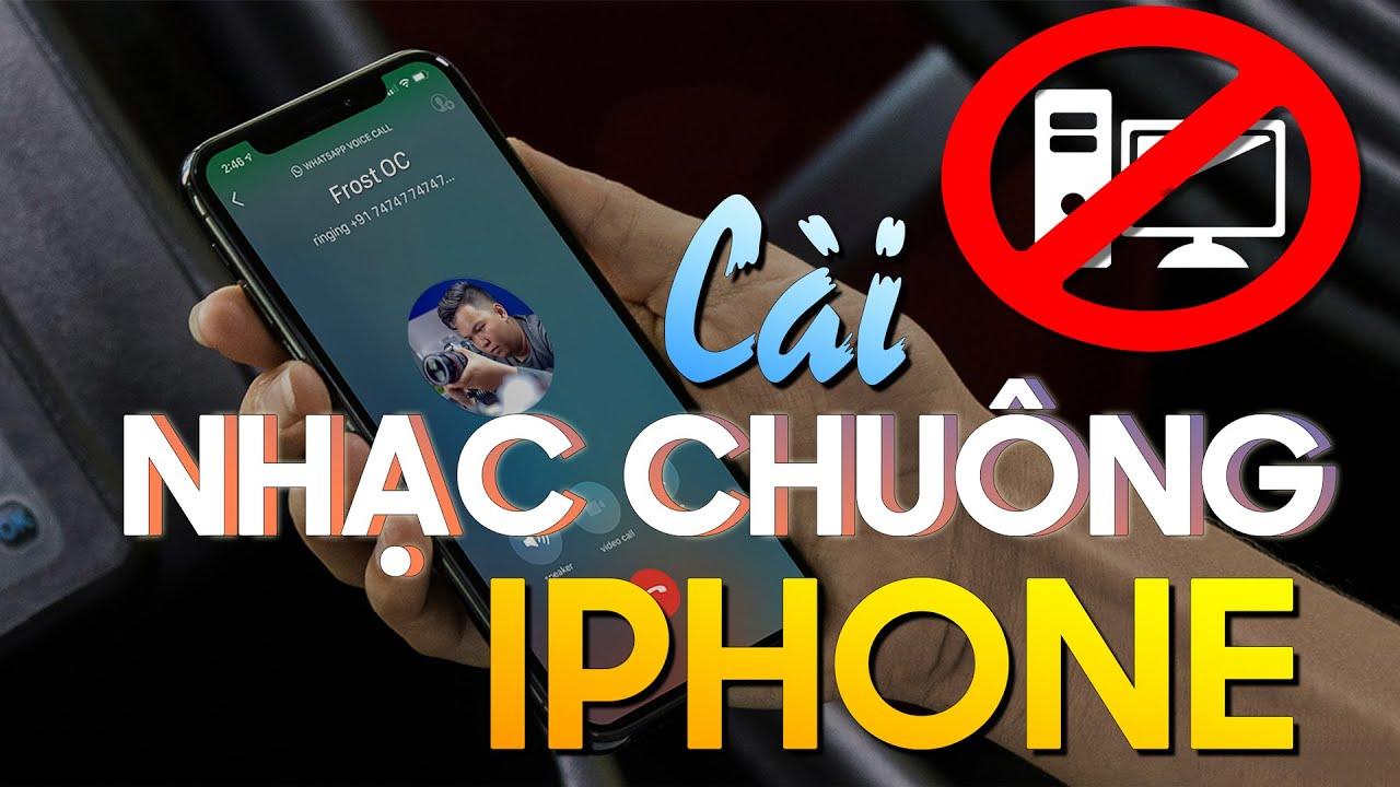 Hướng Dẫn Cài Nhạc Chuông Cho iPhone KHÔNG CẦN MÁY TÍNH/PC Siêu Dễ