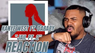 Kanye West ft. DaBaby - Jail Pt. 2 (Official Audio) REACTION