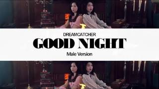 [MALE VERSION] Dreamcatcher - Good Night