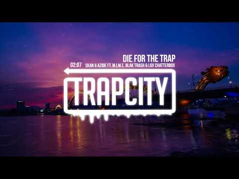 Skan & Azide - Die For The Trap (ft. M.I.M.E, Blak Trash & Lox Chatterbox) [Lyrics]