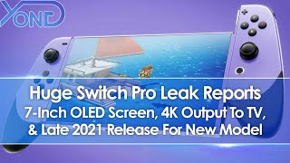 Huge Nintendo Switch Pro Leak Reports 7-Inch OLED Screen, 4K Output To TV, & Late 2021 Release