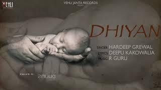 Dhiyan Hardeep Grewal Full Song Latest Punjabi Songs 2018