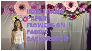 How I hang my paper flowers on a fabric backdrop?!