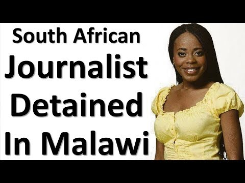 SA Journalist Detained In Malawi