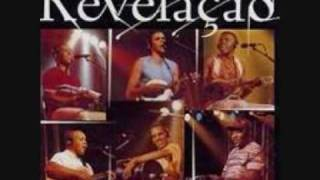 Grupo Revelação-Do jeito que a vida quer (brazilian music with lyrics)