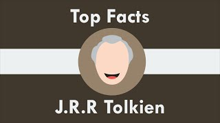 Top 10 Facts- J.R.R Tolkien