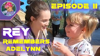 REY Galaxy's Edge REMEMBERED ADELYNN! Video 2