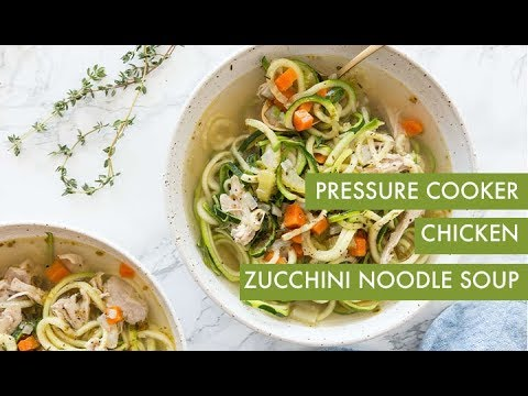 Pressure Cooker Chicken Zucchini Noodle Soup | Inspiralized
