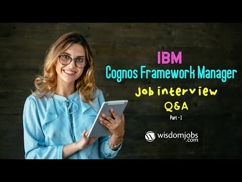 TOP 15 Cognos Framework Manager Interview Questions And Answers 2019 Part-1   WisdomJobs
