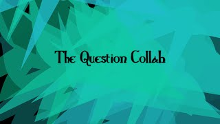 The Question Collab