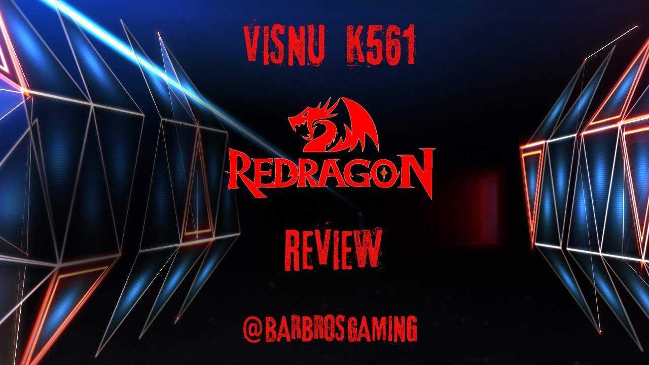 7cb7f37d796 Redragon Visnu K561 Review. Barbros Gaming