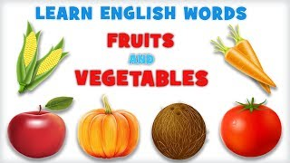 Fruits and Vegetables | Pre School Learn English Words Spelling Video For Kids