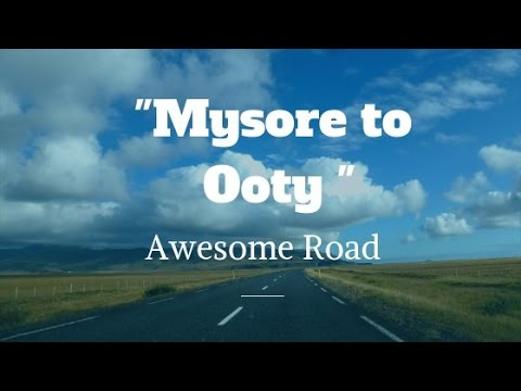 Mysore to Ooty  Beautiful Road