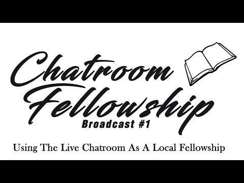 Chatroom Fellowship # 1  - Talkin' Doctrine