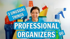 3 Unusual Things Professional Organizers Do
