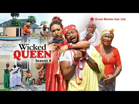 Wicked Queen Season  8 - (New Movie ) 2018 Latest Nigerian Nollywood Movies
