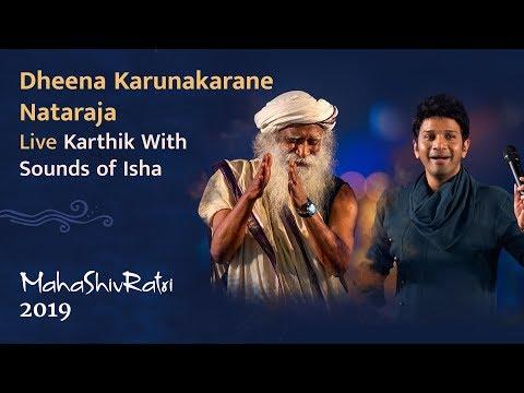 Dheena Karunakarane Nataraja   Karthik with Sounds of Isha   Live at Mahashivratri 2019