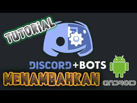 Tutorial menambahkan BOT DISCORD di Hp Android ? - Cek tutorialnya