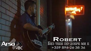 Robert - Bez tebe po dobre mi e |OFFICIAL 4K UHD MUSIC CLIP|
