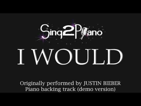I Would (Piano Karaoke Backing Track) Justin Bieber