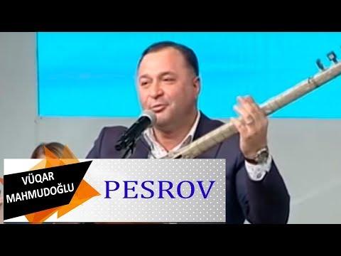 Asiq Vuqar Mahmudoglu Pesrov