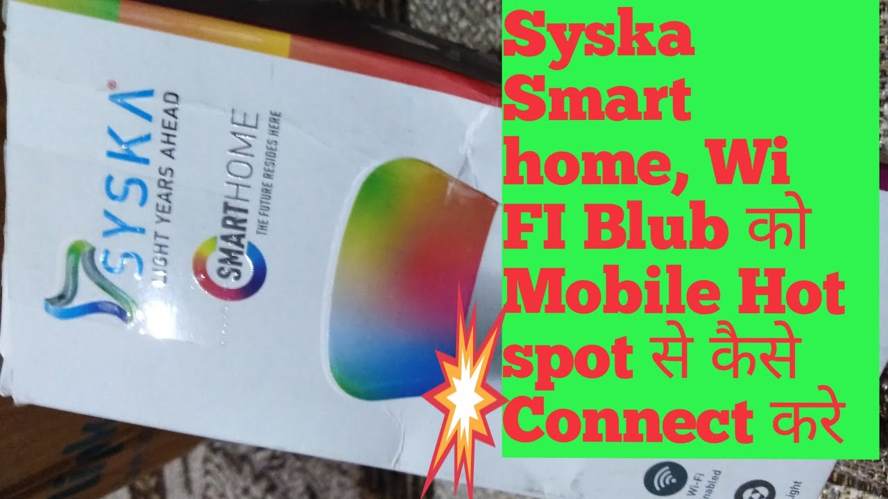 Syska smart home Wi FI bulb full review phone sa Kase Connect Kare#By Tech Digital Prime