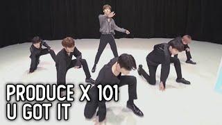 PRODUCE X 101 (프로듀스 X 101) - U GOT IT [MIRRORED DANCE]