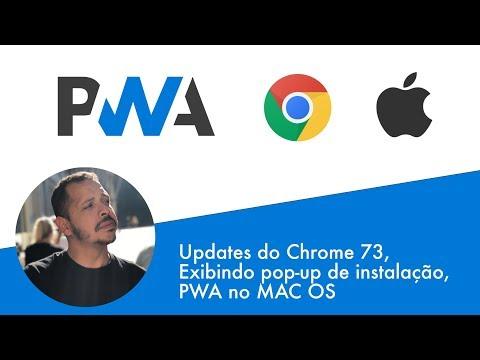 Curso PWA #08 - Novidades do Chrome 73, ativando o pop-up de instalação e PWAs no Mac OS