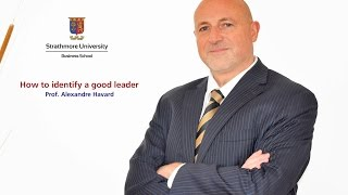 How to Identify a Good Leader - 5 minutes with Prof. Alexandre Havard