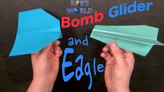 How To Make Paper Planes - Bomb Glider And Eagle