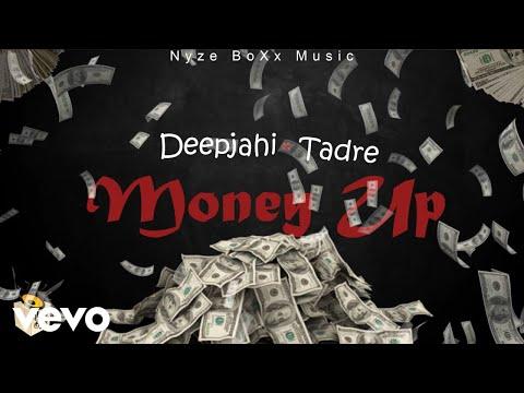 Deep Jahi, Tadre – Money Up