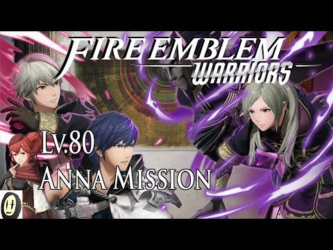 Fire Emblem Warriors - Warriors Against Fate Guide (Lv.80 Anna Mission)