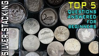 Top 5 Questions Answered For New Silver Stackers