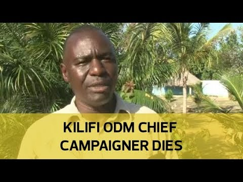 Kilifi ODM chief campaigner dies