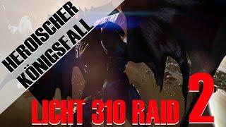 KÖNIGSFALL RAID HEROISCH #2 - LICHT 310 - Totems halten | Deutsch | HD