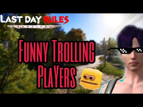 Last Day Rules Survival - FUNNY TROLLING Epi:1