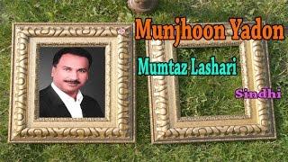 Download Mumtaz Lashari - Munjhoon Yadon MP3 song and Music Video
