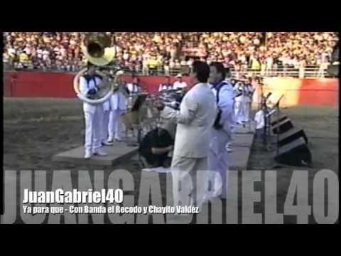 Juan Gabriel - Ya para que con Banda el Recodo y Chayito Valdéz