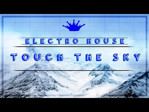 Electro House : Cody Sorenson  Touch the Sky Free to use