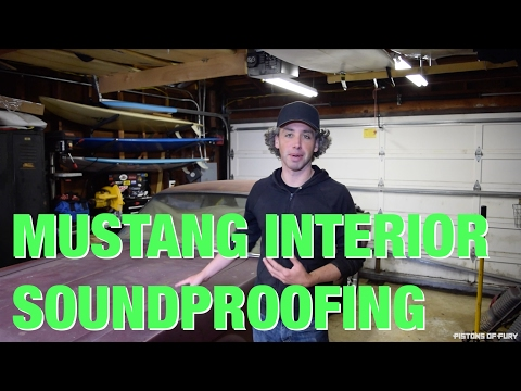 PoF // The Mustang - Episode 1 - Interior Soundproofing