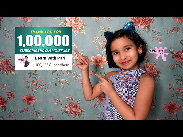 Thanks Friends for one lakh subscribers on youtube  | #LearnWithPari