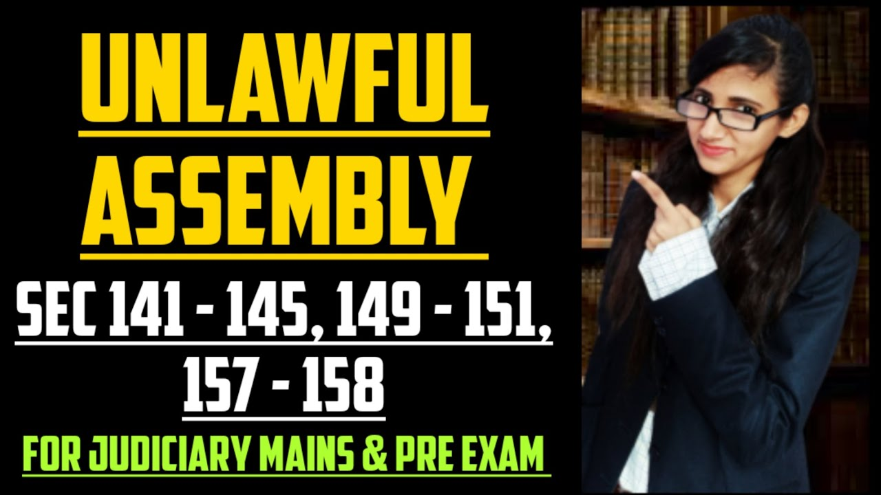 Unlawful Assembly in IPC, Section 141, 142, 143, 144, 145 ...