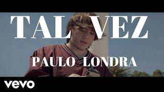 ★ tal vez- paulo londra (letra) audio completo (oficial) suscribete es gratis→https://www./channel/ucer3... el lanzamiento de londr...