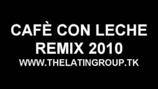 el Presidente - CAFE CON LECHE - REMIX 2010
