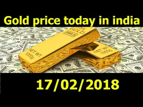 Gold Rate Today In India 17/02/18 - Gold price today - Silver Rate today - dubai gold